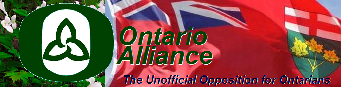 Ontario Alliance : The Unofficial Opposition for Ontario!
